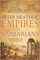 Empires and Barbarians: The Fall of Rome and the Birth of Europe (2009)