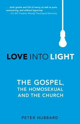 Love Into Light: The Gospel, The Homosexual and The Church (2013)