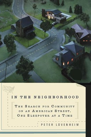 In The Neighborhood: The Search for Community on an American Street, One Sleepover at a Time (2010)