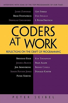 Coders at Work: Reflections on the Craft of Programming (2009)