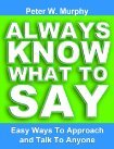 Always Know What To Say - Easy Ways To Approach And Talk To Anyone (2000)