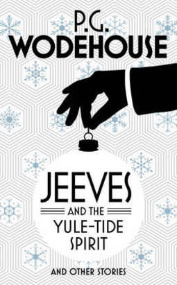 Jeeves and the Yule-Tide Spirit and Other Stories (2014)