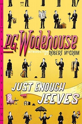 Just Enough Jeeves: Right Ho, Jeeves; Joy in the Morning; Very Good, Jeeves (2010)