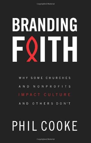 Branding Faith: Why Some Churches and Non-Profits Make a Difference and Other's Don't (2008)