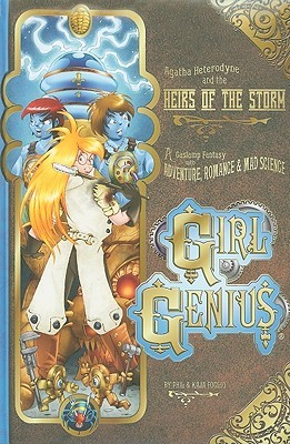 Girl Genius Volume 9: Agatha Heterodyne and The Heirs of the Storm (2010)