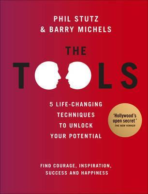 The Tools. by Phil Stutz, Barry Michels