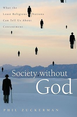 Society Without God: What the Least Religious Nations Can Tell Us about Contentment (2008)