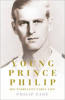 Young Prince Philip: His Turbulent Early Life (2011)