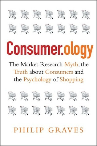 Consumer.ology - The Market Research Myth, the Truth about Consumers and the Psychology of Shopping (2000)