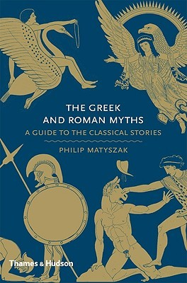 The Greek and Roman Myths: A Guide to the Classical Stories (2010)