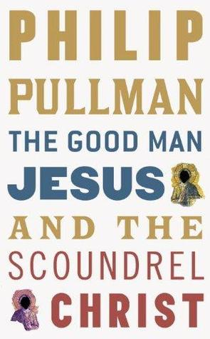 The Good Man Jesus & the Scoundrel Christ (2011)