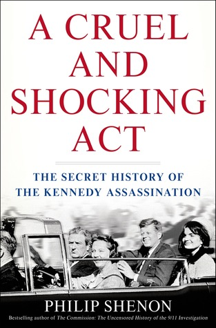A Cruel and Shocking Act: The Secret History of the Kennedy Assassination (2013)