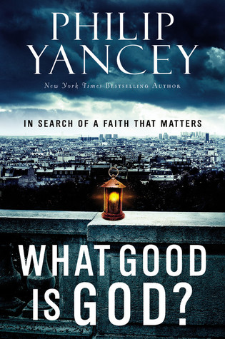 What Good Is God?: In Search of a Faith That Matters (2010)
