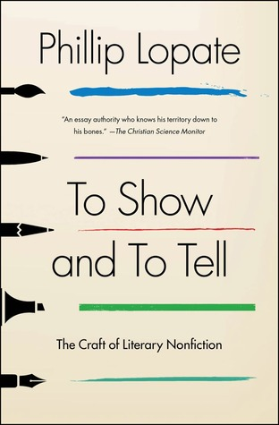 To Show and to Tell: The Craft of Literary Nonfiction (2013)