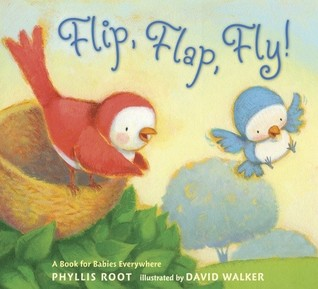 Flip, Flap, Fly!: A Book for Babies Everywhere (2009)
