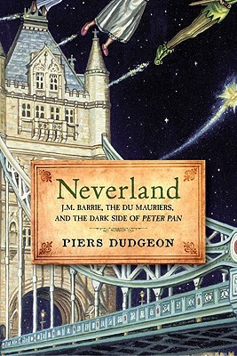 Neverland: J.M. Barrie, the Du Mauriers, and the Dark Side of Peter Pan (2009)