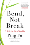 Bend, Not Break: A Life in Two Worlds (2012)