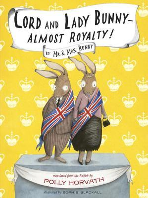 Lord and Lady Bunny--Almost Royalty! (2014)