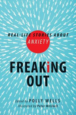 Freaking Out: Real-Life Stories about Anxiety (2013)