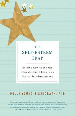 The Self-Esteem Trap: Raising Confident and Compassionate Kids in an Age of Self-Importance (2008)