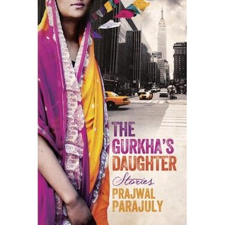 The Gurkha's Daughter: Stories (2012)