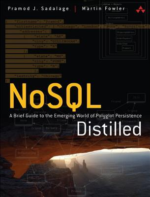 NoSQL Distilled: A Brief Guide to the Emerging World of Polyglot Persistence (2012)