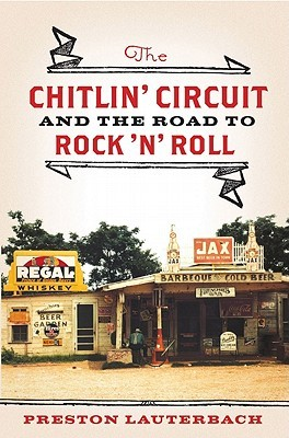 The Chitlin' Circuit: And the Road to Rock 'n' Roll (2011)
