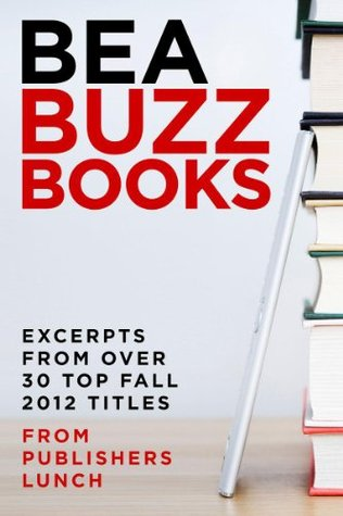 BEA Buzz Books: Excerpts from over 30 Top Fall 2012 Titles (2000)