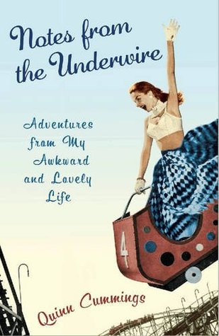 Notes from the Underwire: Adventures from My Awkward and Lovely Life (2009)