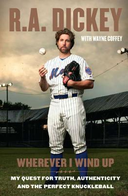 Wherever I Wind Up: My Quest for Truth, Authenticity and the Perfect Knuckleball (2012)