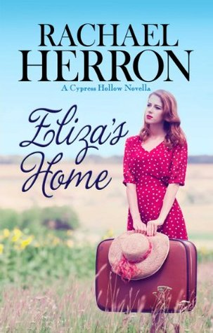 Eliza's Home: A Cypress Hollow Novella (2013)