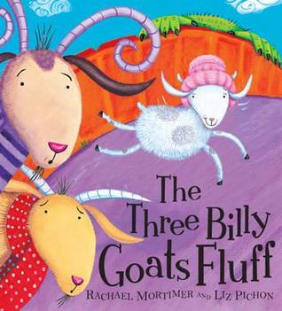 The Three Billy Goats Fluff. Rachael Mortimer and Liz Pichon (2011)