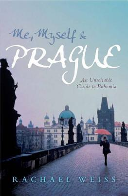 Me, Myself and Prague: An Unreliable Guide to Bohemia (2008)