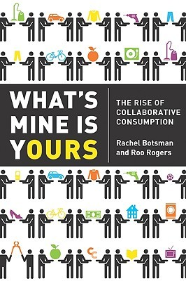 What's Mine Is Yours Intl: The Rise of Collaborative Consumption (2010)
