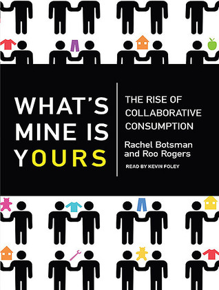 What's Mine Is Yours: The Rise of Collaborative Consumption (2010)