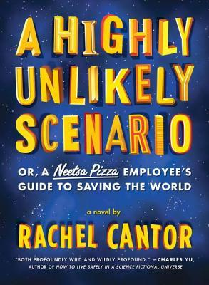 Highly Unlikely Scenario, or a Neetsa Pizza Employee's Guide to Saving the World (2014)