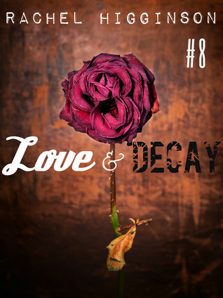Love and Decay, Episode Eight (2000)