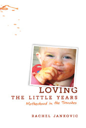Loving the Little Years: Motherhood in the Trenches (2010)