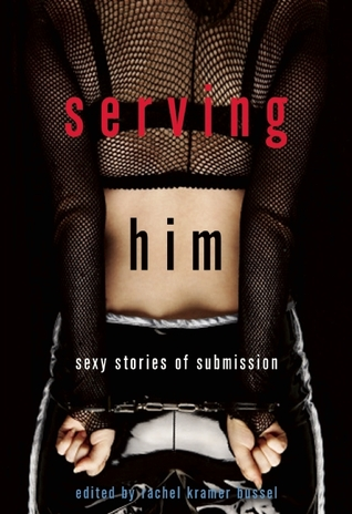 Serving Him: Sexy Stories of Submission (2013)