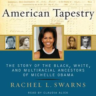 American Tapestry: The Story of the Black, White, and Multiracial Ancestors of Michelle Obama (2012)
