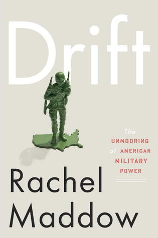 Drift: The Unmooring of American Military Power (2012)