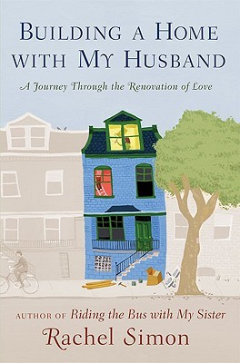 Building a Home with My Husband: A Journey Through the Renovation of Love (2009)