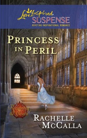 Princess in Peril (Mills & Boon Love Inspired Suspense) (2011)