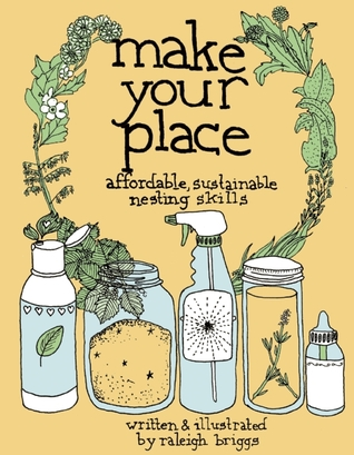 Make Your Place: Affordable, Sustainable Nesting Skills (2009)