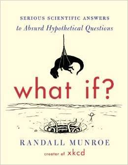 What If?: Serious Scientific Answers to Absurd Hypothetical Questions (2014)