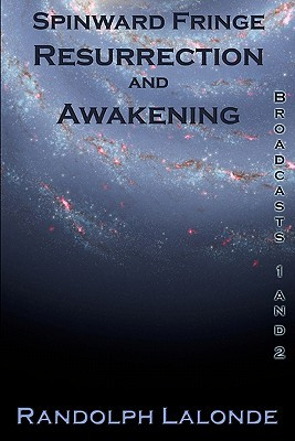 Spinward Fringe Broadcasts 1 and 2: Resurrection and Awakening (2009)