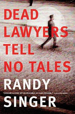 Dead Lawyers Tell No Tales (2013)