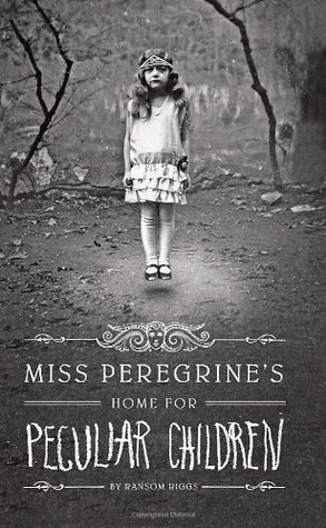 Miss Peregrine's Home for Peculiar Children (2011) by Ransom Riggs