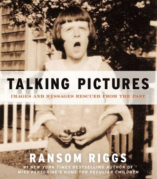 Talking Pictures: Images and Messages Rescued from the Past (2012)