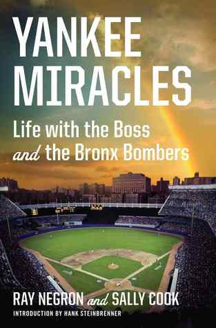 Yankee Miracles: Life with the Boss and the Bronx Bombers (2012)